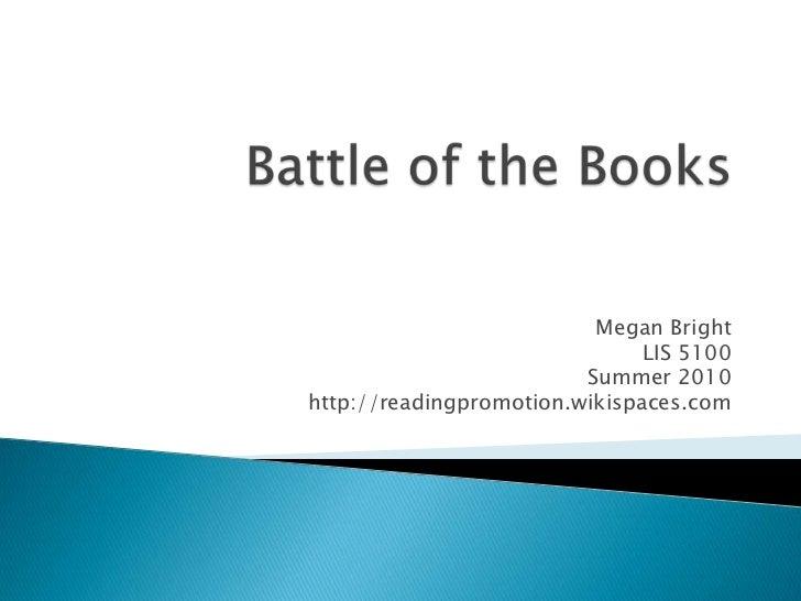 Megan Bright                               LIS 5100                         Summer 2010http://readingpromotion.wikispaces....