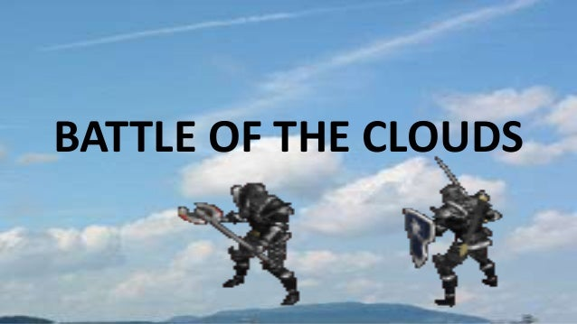 BATTLE OF THE CLOUDS