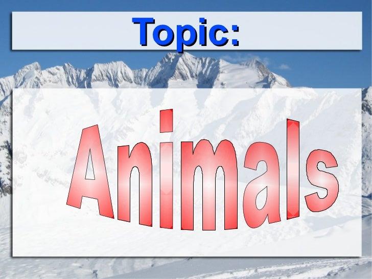 Topic: Animals