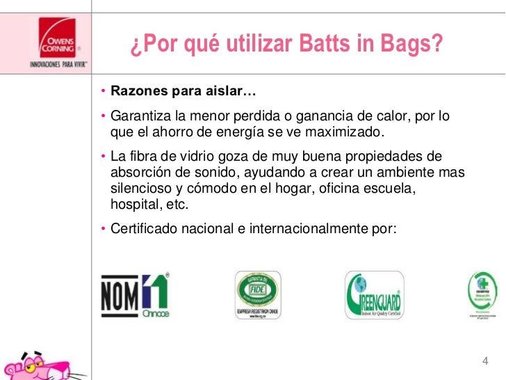 ¿Por qué utilizar Batts in Bags?<br />Razones para aislar…<br />Garantiza la menor perdida o ganancia de calor, por lo que...