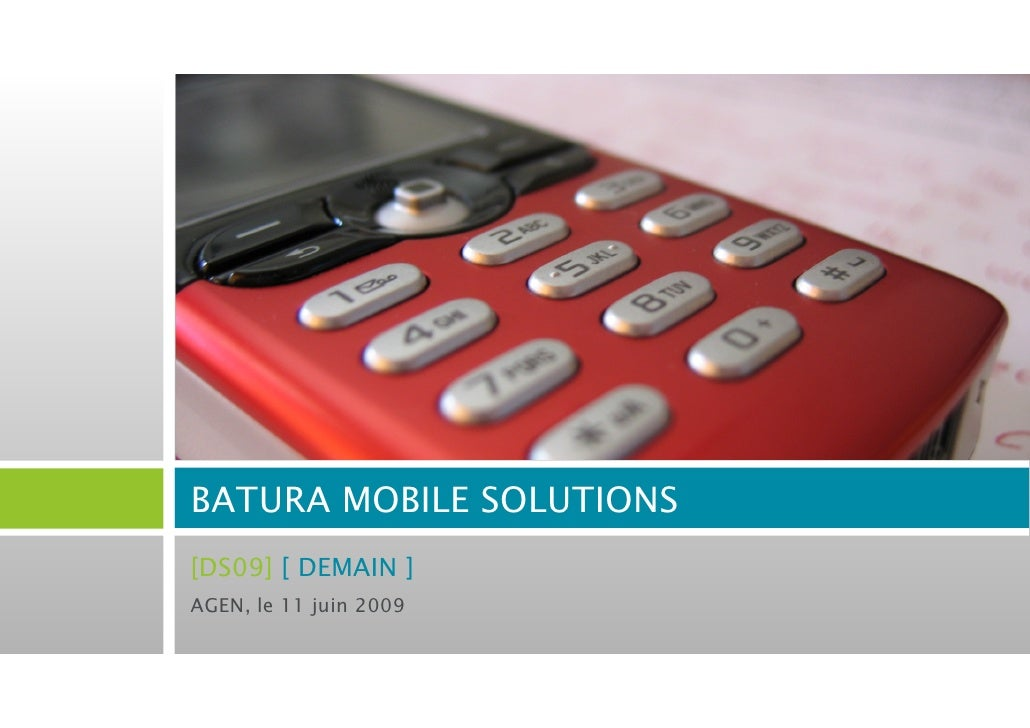 BATURA MOBILE SOLUTIONS [DS09] [ DEMAIN ] AGEN, le 11 juin 2009