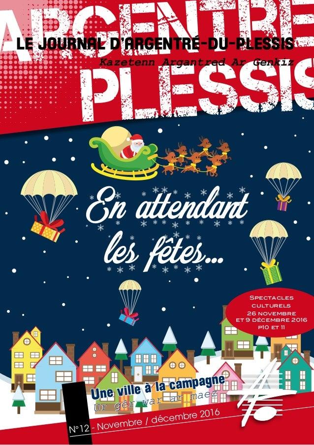 Spectacles culturels 26 novembre et 9 décembre 2016 p10 et 11 En attendant les fêtes… argentré plessis Le Journal d'Argent...
