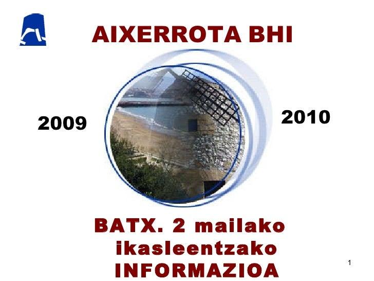 AIXERROTA   BHI BATX. 2 mailako ikasleentzako INFORMAZIOA 2009 2010