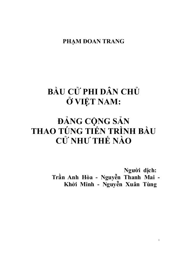 1 PHẠM ĐOAN TRANG BẦU CỬ PHI DÂN CHỦ Ở VIỆT NAM: ĐẢNG CỘNG SẢN THAO TÚNG TIẾN TRÌNH BẦU CỬ NHƯ THẾ NÀO Người dịch: Trần An...