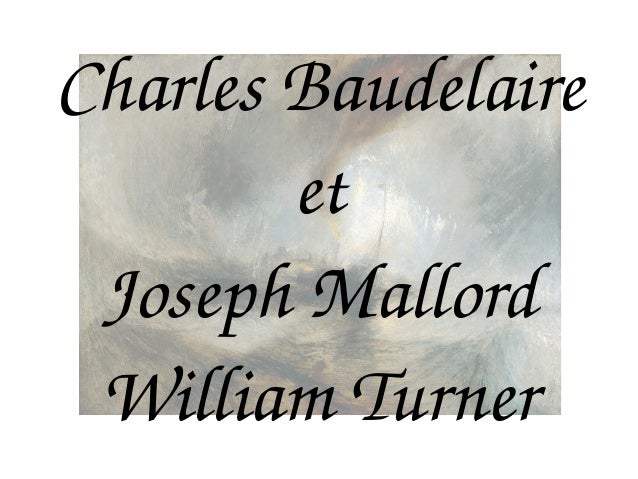 Charles Baudelaire et Joseph Mallord  William Turner