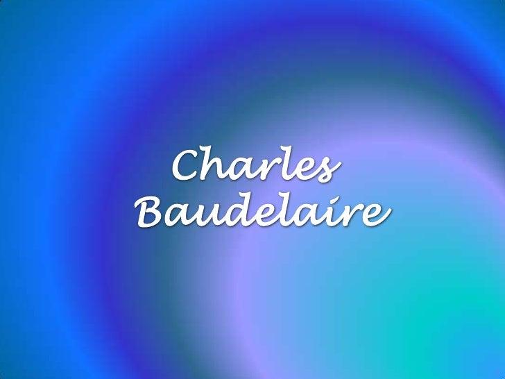 Charles <br />Baudelaire<br />