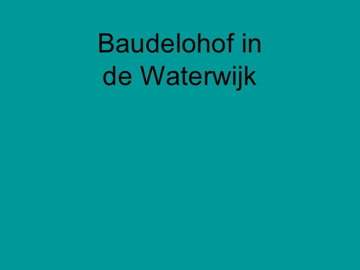 Baudelohof in de Waterwijk