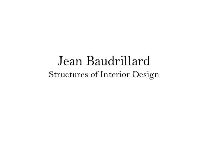 Jean Baudrillard Structures of Interior Design