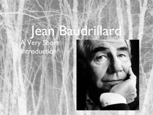 Jean Baudrillard  A Very Short Introduction!