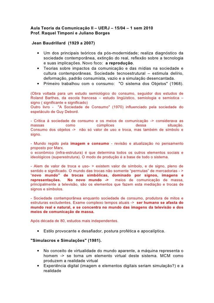 Aula Teoria da Comunicação II – UERJ – 15/04 – 1 sem 2010 Prof. Raquel Timponi e Juliano Borges  Jean Baudrillard (1929 a ...