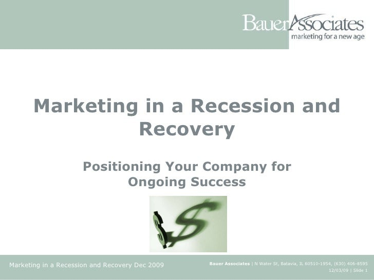 Marketing in a Recession and Recovery Positioning Your Company for Ongoing Success