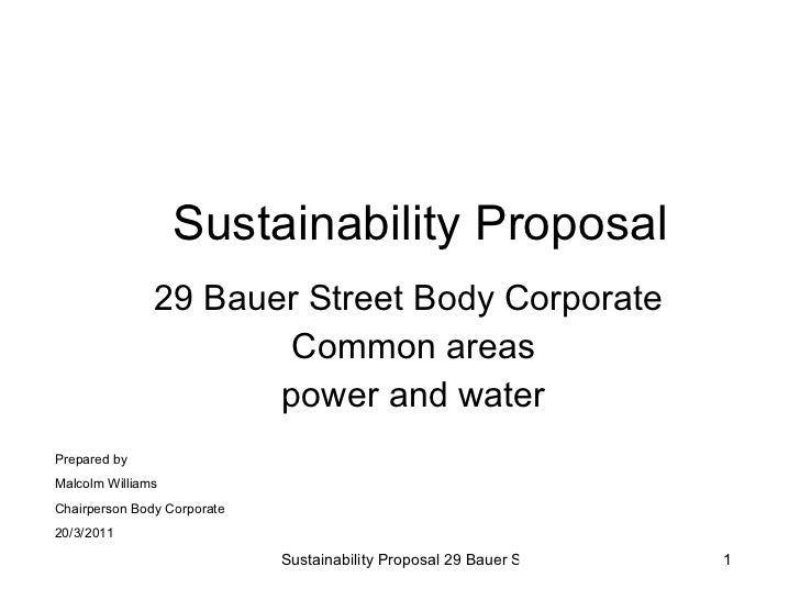 Sustainability Proposal 29 Bauer Street Body Corporate  Common areas power and water Prepared by Malcolm Williams Chairper...