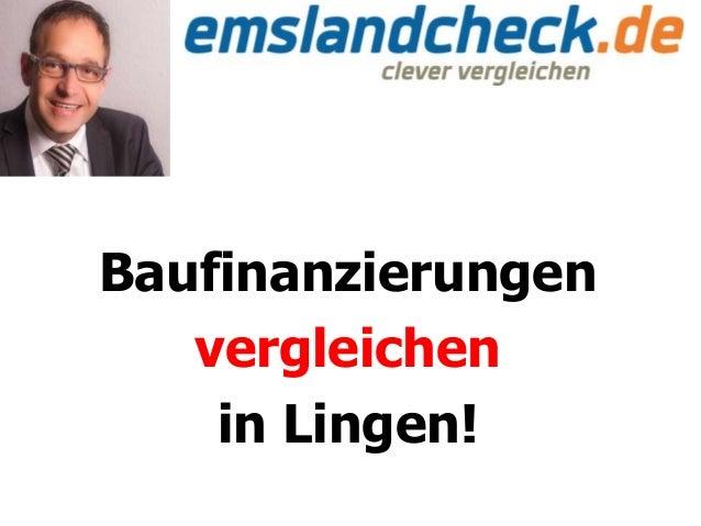 Baufinanzierungen vergleichen in Lingen!