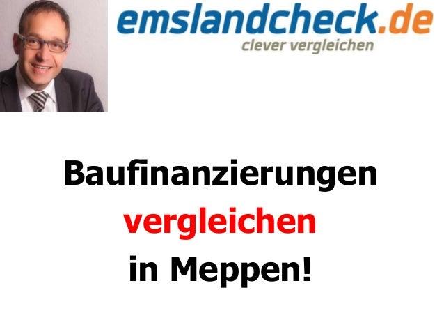Baufinanzierungen vergleichen in Meppen!