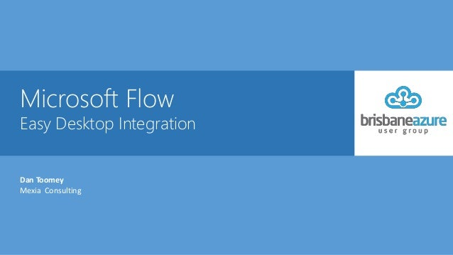 Microsoft Flow Easy Desktop Integration Dan Toomey Mexia Consulting