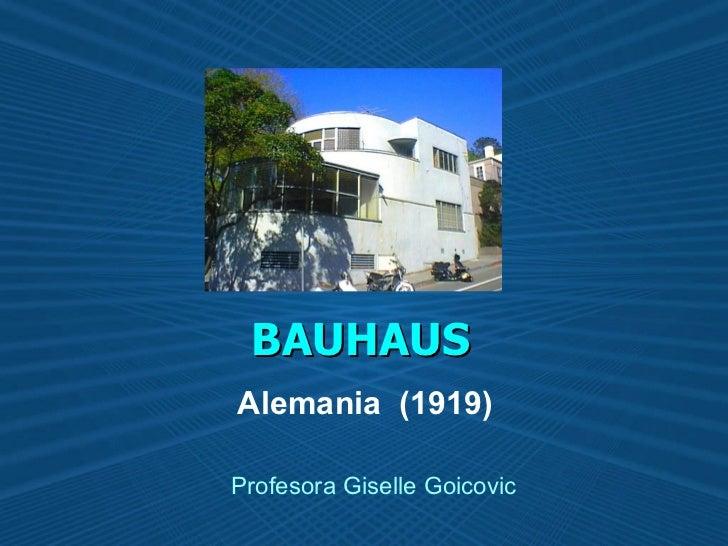 BAUHAUS Alemania  (1919) Profesora Giselle Goicovic
