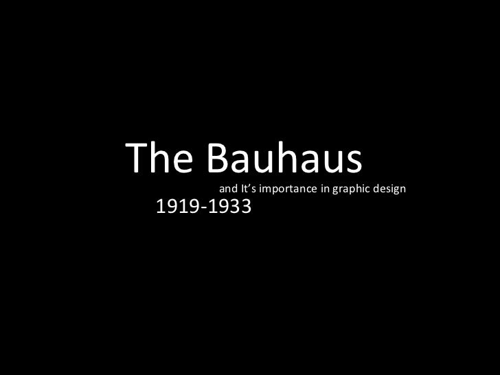 The Bauhaus 1919-1933 and It's importance in graphic design
