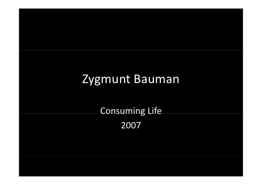 Zygmunt Bauman    Consuming Life       2007