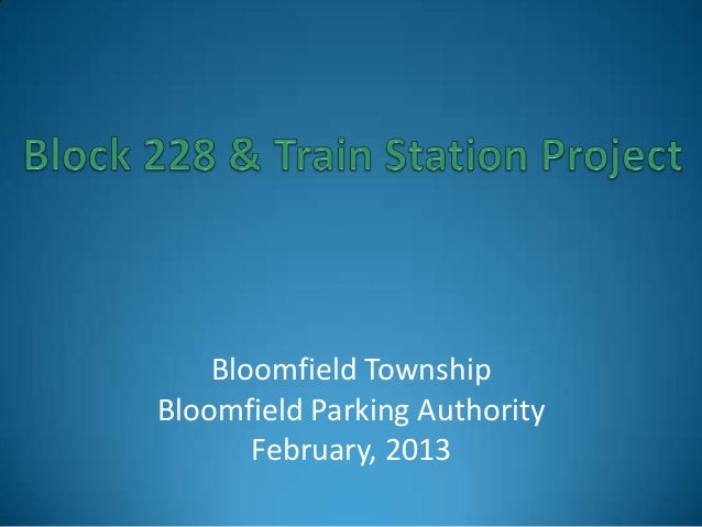 Bloomfield TownshipBloomfield Parking Authority       February, 2013