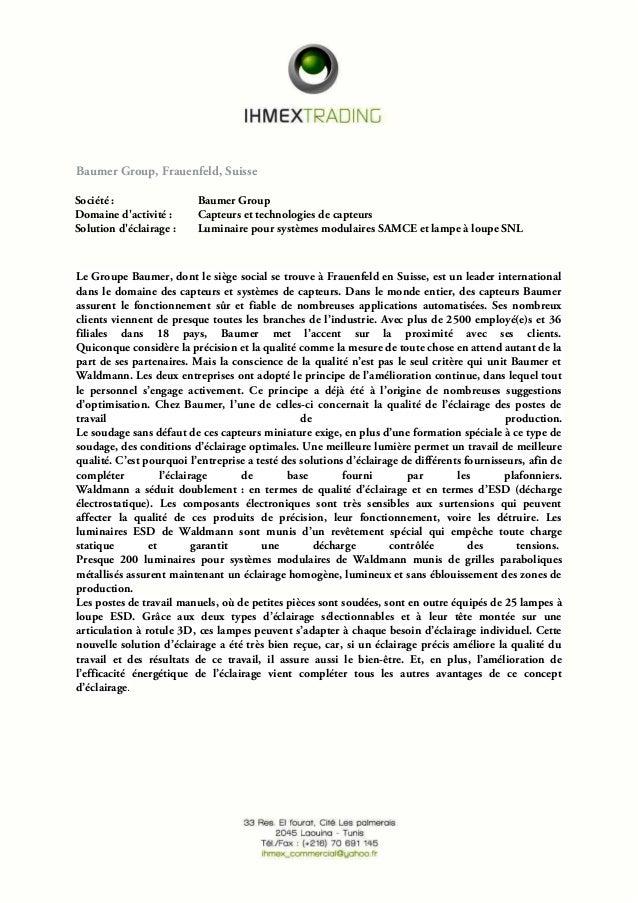 Baumer Group, Frauenfeld, Suisse Société : Baumer Group Domaine d'activité : Capteurs et technologies de capteurs Solution...