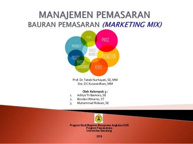 Program Studi Magister Manajemen Angkatan XXXI Program Pascasarjana Universitas Semarang 2016 Prof. Dr.Tatiek Nurhayati, S...