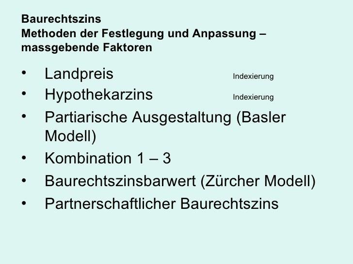 Baurechtszins Methoden der Festlegung und Anpassung – massgebende Faktoren <ul><li>Landpreis Indexierung </li></ul><ul><li...