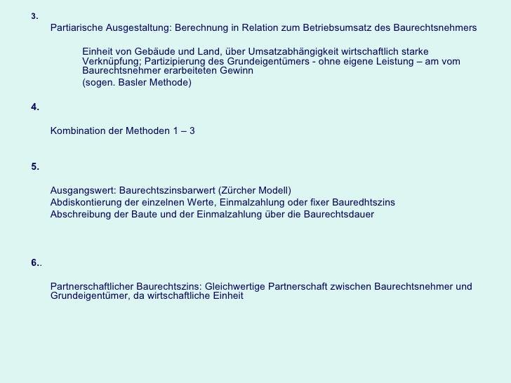 <ul><li>3. </li></ul><ul><li>Partiarische Ausgestaltung: Berechnung in Relation zum Betriebsumsatz des Baurechtsnehmers </...