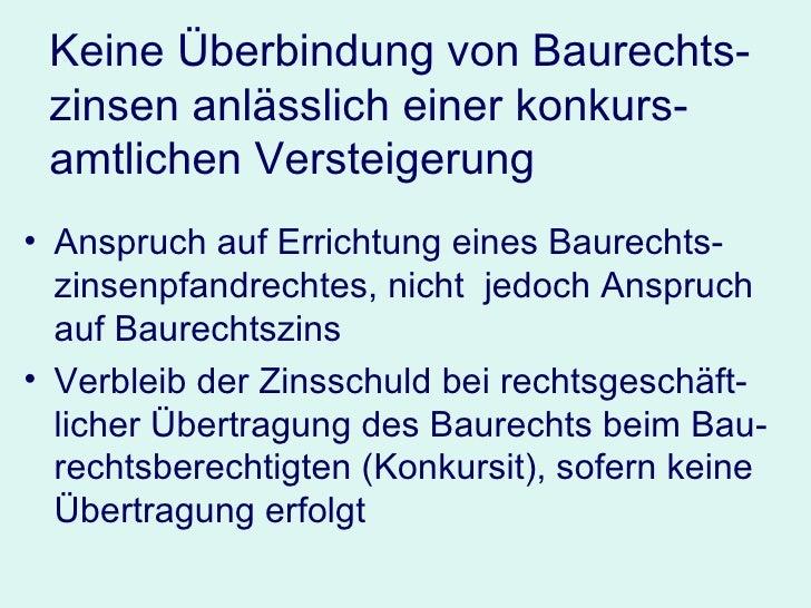 Keine Überbindung von Baurechts-zinsen anlässlich einer konkurs-amtlichen Versteigerung <ul><li>Anspruch auf Errichtung ei...