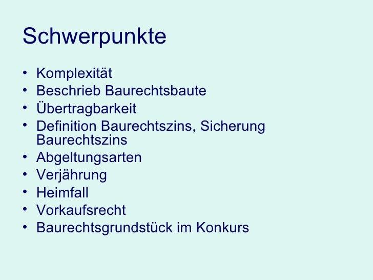 Schwerpunkte <ul><li>Komplexität  </li></ul><ul><li>Beschrieb Baurechtsbaute </li></ul><ul><li>Übertragbarkeit </li></ul><...