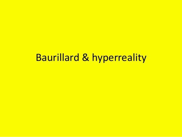 Baurillard & hyperreality