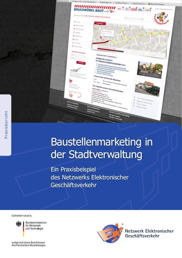 PraxisberichtBaustellenmarketing inder StadtverwaltungEin Praxisbeispieldes Netzwerks ElektronischerGeschäftsverkehr