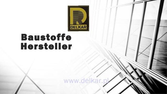 BaustoffeHerstellerwww.delkar.pl