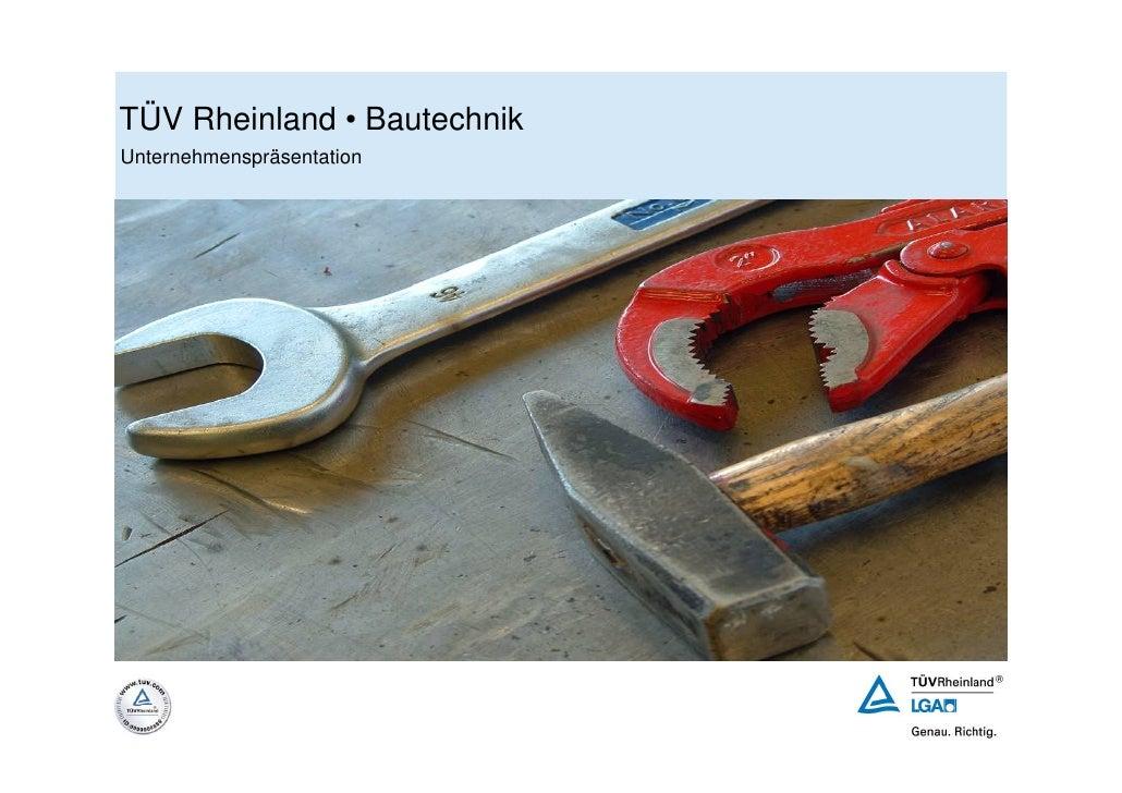 TÜV Rheinland • Bautechnik Unternehmenspräsentation