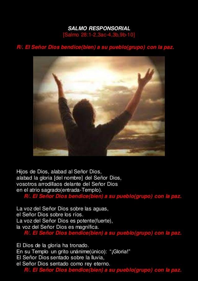 SALMO RESPONSORIAL [Salmo 28:1-2,3ac-4,3b,9b-10] R/. El Señor Dios bendice(bien) a su pueblo(grupo) con la paz. Hijos de D...