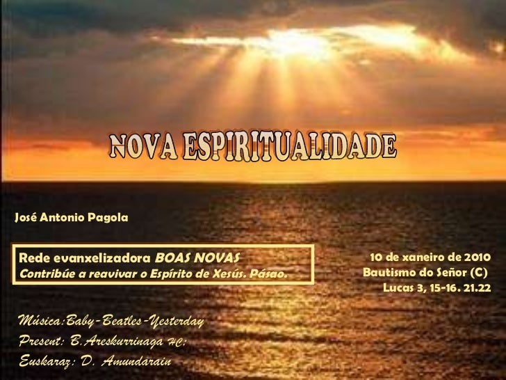 10 de xaneiro de 2010 Bautismo do Señor (C)  Lucas 3, 15-16. 21.22 Rede evanxelizadora  BOAS  NOVAS Contribúe a reavivar o...