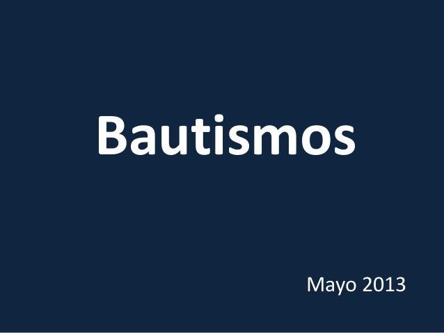 Bautismos Mayo 2013
