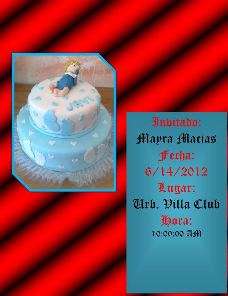 Invitado:Mayra Macias    Fecha: 6/14/2012   Lugar:Urb. Villa Club    Hora:   10:00:00 AM
