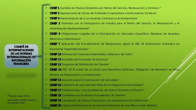 COMITÉ DE INTERPRETACIONES DE LAS NORMAS INTERNACIONALES DE INFORMACIÓN FINANCIERA  CINIIF 1 Cambios en Pasivos Existente...