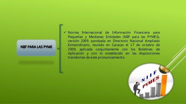 NIIF PARA LAS PYME  Norma Internacional de Información Financiera para Pequeñas y Medianas Entidades (NIIF para las PYMES...