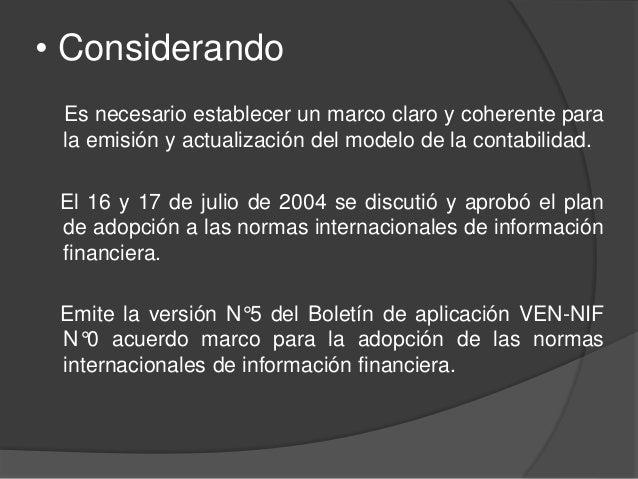 • Considerando Es necesario establecer un marco claro y coherente para la emisión y actualización del modelo de la contabi...