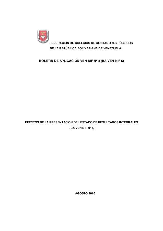 FEDERACIÓN DE COLEGIOS DE CONTADORES PÚBLICOS DE LA REPÚBLICA BOLIVARIANA DE VENEZUELA BOLETIN DE APLICACIÓN VEN-NIF Nº 5 ...
