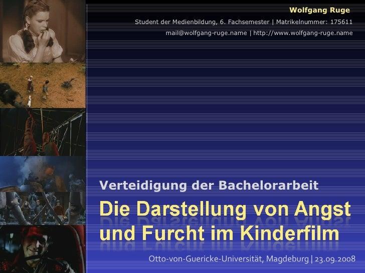 Verteidigung der Bachelorarbeit Wolfgang Ruge  Student der Medienbildung, 6. Fachsemester | Matrikelnummer: 175611 mail@wo...