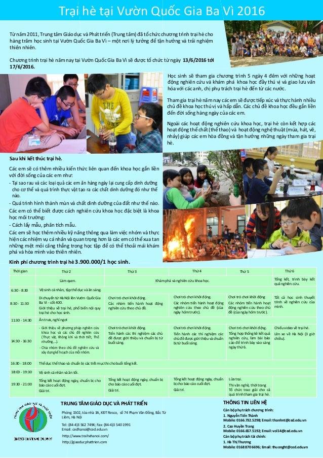 Từ năm 2011, Trung tâm Giáo dục và Phát triển (Trung tâm) đã tổ chức chương trình trại hè cho hàng trăm học sinh tại Vườn ...