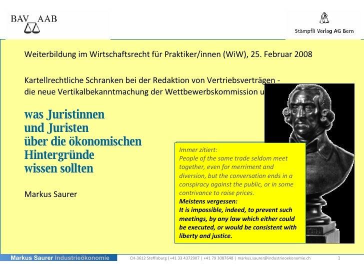 Weiterbildung im Wirtschaftsrecht für Praktiker/innen (WiW), 25. Februar 2008 Kartellrechtliche Schranken bei der Redaktio...