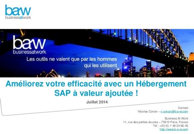 Contact Nicolas Conan – n.conan@b-a-w.com Business At Work 11, rue des petites écuries – 75010 Paris, France Tél : +33 (0)...