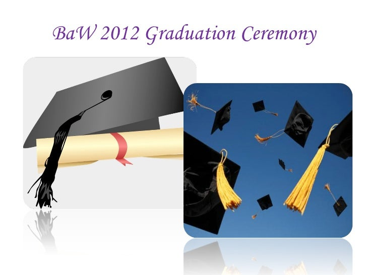 BaW 2012 Graduation Ceremony