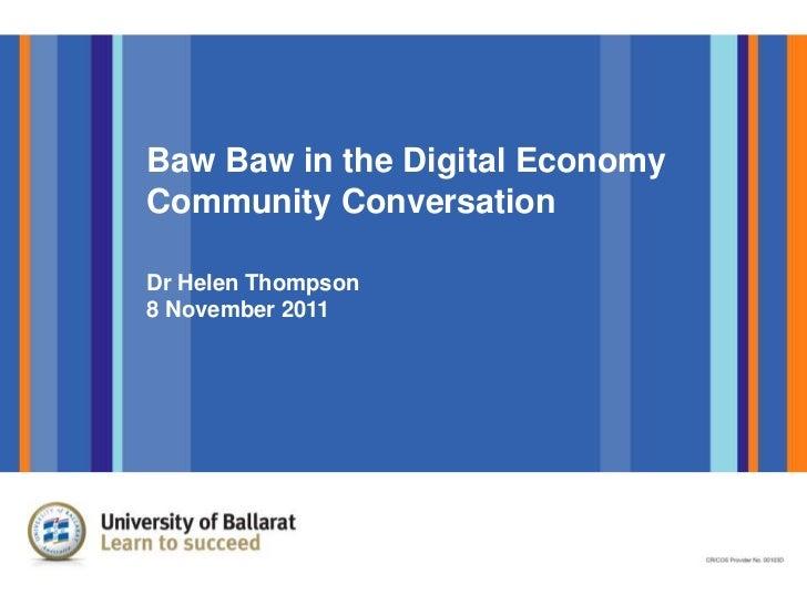 Baw Baw in the Digital EconomyCommunity ConversationDr Helen Thompson8 November 2011