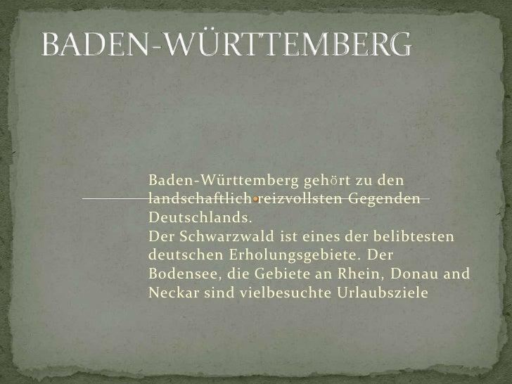 BADEN-WÜRTTEMBERG<br />Baden-Württemberggehӧrtzu den landschaftlichreizvollstenGegendenDeutschlands. DerSchwarzwaldisteine...