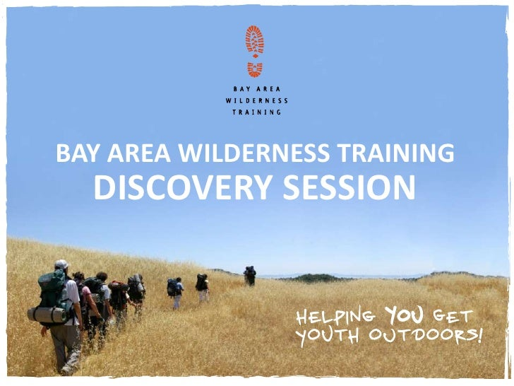 BAY AREA WILDERNESS TRAINING   DISCOVERY SESSION
