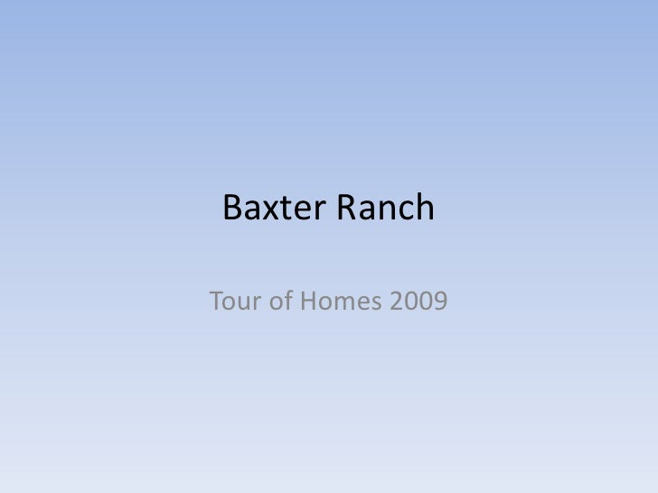 Baxter Ranch<br />Tour of Homes 2009<br />